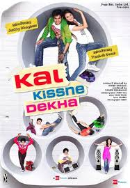 KAL KISSNE DEKHA 2009 BOLLYWOOD HINDI MOVIE DOWNLOAD MEDIAFIRE