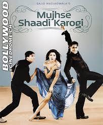 MUJHSE SHAADI KAROGI 2004 BOLLYWOOD MOVIE DOWNLOAD MEDIAFIRE
