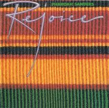 Rejoice - Pharoah Sanders